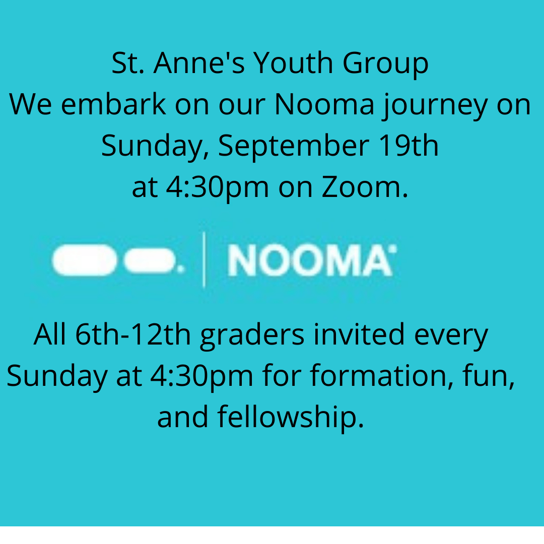 St. Anne's Youth Group We embark on our Nooma journey on Sunday, September 19th at 430pm on Zoom.